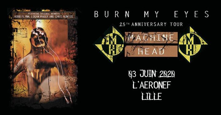 Machine Head • Burn My Eyes - 25th Anniversary Tour • L'Aéronef